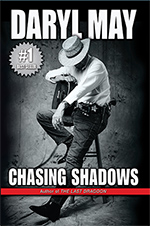Chasing Shadows by Author, Daryl May