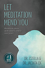 Let Meditation Mend You by authors Drs Stella & Jai