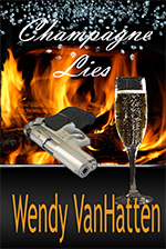 Champagne Lies Book 1 in the Hidden Truths series by author Wendy VanHatten