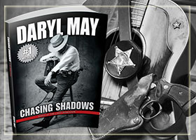 Chasing Shadows by Author Daryl May