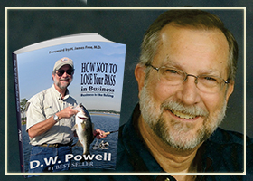 How Not to Lose Your Bass in Business by Dick Powell