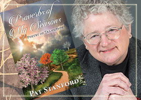 Proverbs of My Seasons by Pat Stanford