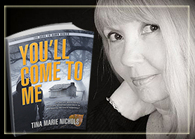 You'll Come to Me  by Author Tina M Nichols